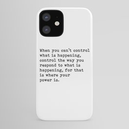 Control The Way Your Respond, Inspirational, Motivational, Quote iPhone Case