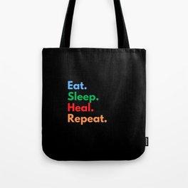 Eat. Sleep. Heal. Repeat. Tote Bag