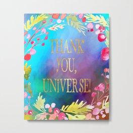 Thank You, Universe! Metal Print