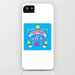 Everything Will Be Good (2) iPhone Case