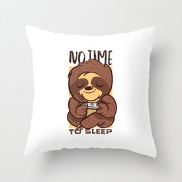 No Time To Sleep Faultier Gamer Throw Pillow