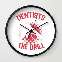 Dentists know the drill export 06 (2) Wall Clock