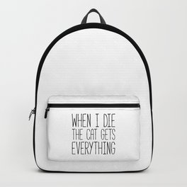 Cat Gets Everything Funny Quote Backpack