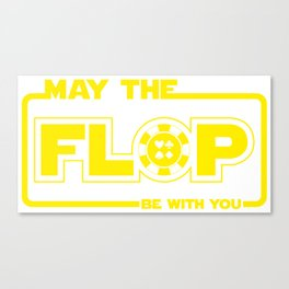 May The Flop Be With You - Funny Poker Pun Gift Canvas Print