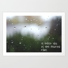 I'll meet you in the pouring rain Art Print