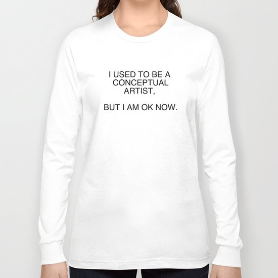 I am OK now Long Sleeve T-shirt