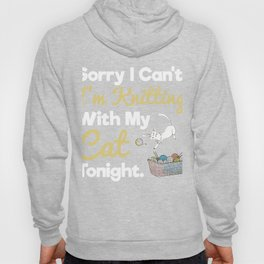 Sorry I Can't I'm Knitting With My Cats Tonight T Shirt Tee Hoody