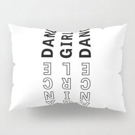 Dance, Girl, Dance - Typography Pillow Sham