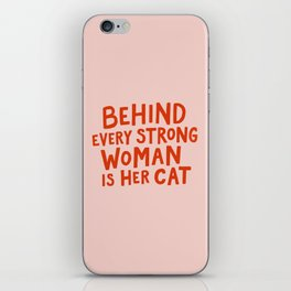 Behind Every Strong Woman iPhone Skin