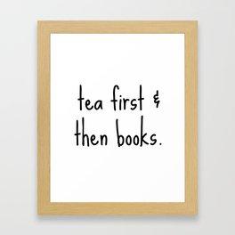 Tea First & Then Books Framed Art Print