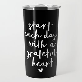 Start Each Day With a Grateful Heart black-white typography poster design modern wall art home decor Travel Mug