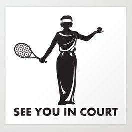 See You In Court Tennis Pun - Funny Tennis Quote Gift Art Print