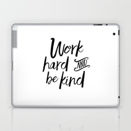 PRINTABLE Art, Work Hard And Be Kind,Motivational Quote,Work Hard Play Hard,Office Sign,Workout Quot Laptop & iPad Skin