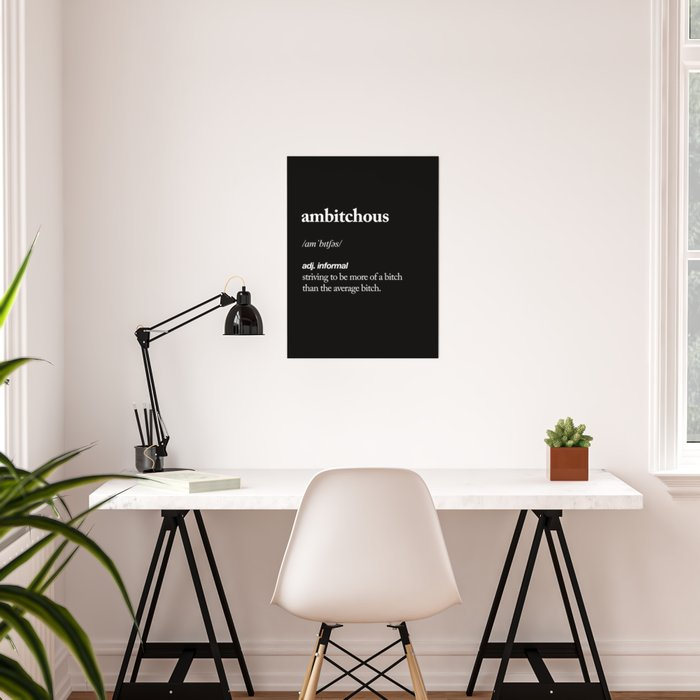 Ambitchous Dictionary Definition Meme Black And White Typography Design Poster Home Wall Decor Poster By Themotivatedtype