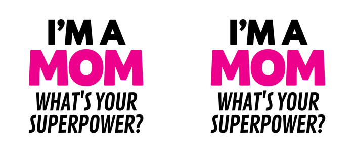 I'M A MOM WHAT'S YOUR SUPERPOWER? Coffee Mug
