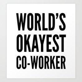 World's Okayest Co-worker Art Print