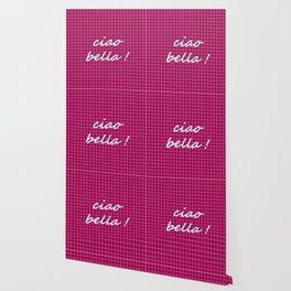 Ciao Bella! - berry Wallpaper