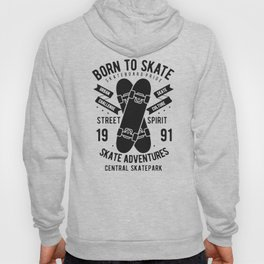 born to skate Hoody