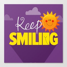 Keep smiling quote Canvas Print