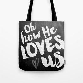 He Loves Us Tote Bag