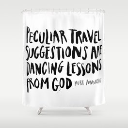 peculiar travel suggestions - kurt vonnegut Shower Curtain