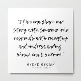 16  |  Brené Brown Quotes | 191213 | Metal Print