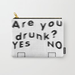Are You Drunk Test For Partygoers Black Text Carry-All Pouch