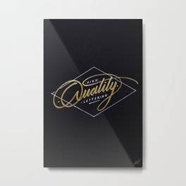 High Quality Lettering Metal Print
