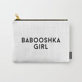 All Yours, Babooshka Carry-All Pouch