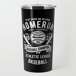 play hard or go home baseball champion Travel Mug