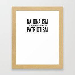 National ism is a Perversion of Patriotism USA America Framed Art Print