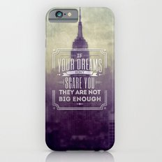 If Your Dreams Do Not Scare You, They Are Not Big Enough iPhone 6s Slim Case