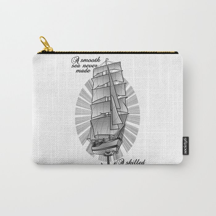 A smooth sea never made a skilled sailor Carry-All Pouch
