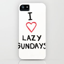 Lazy Sundays iPhone Case