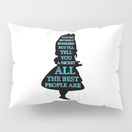 Alice In Wonderland - Watercolor Text -  Have I Gone Bonkers Quote Pillow Sham