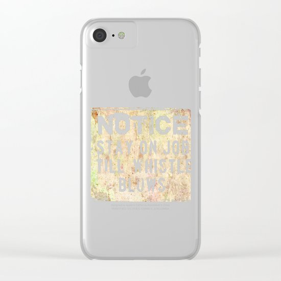 Notice - Stay On Job Clear iPhone Case