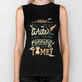 Write like you're running out of time Biker Tank