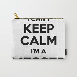 I cant keep calm I am a MESSER Carry-All Pouch