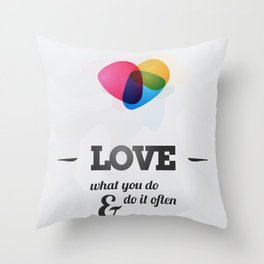 Love what you DO! Throw Pillow