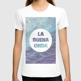 La Buena Onda (Good Vibes) T-shirt