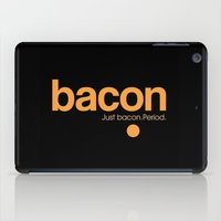 bacon iPad Cases featuring Bacon. Just bacon. Period. by Galen Valle