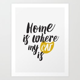 Home is Where My Cat Is (On White) Art Print