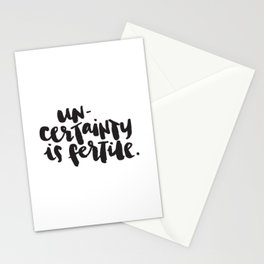 Uncertainty is fertile. Stationery Cards