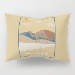 Speed Hump - Fastest Camel in Africa Pillow Sham
