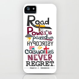 Road to Power is paved with Hypocrisy - House of Cards iPhone Case