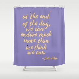 """""""We Can Endure Much More"""" Flower Frida Quote Shower Curtain"""