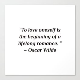 """self care quotes - """"To love oneself is the beginning of a lifelong romance. """" – Oscar Wilde Canvas Print"""