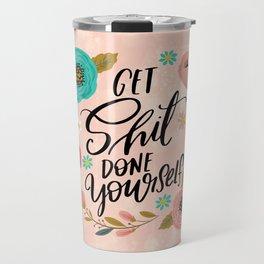 Pretty Swe*ry: Get Shit Done Yourself Travel Mug