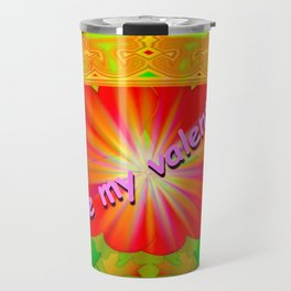You are my valentines ... Travel Mug