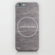 L'appât du rien Slim Case iPhone 6s